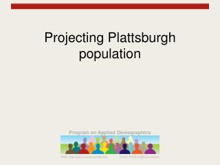 Projecting Plattsburgh population
