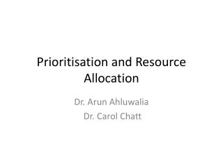 Prioritisation and Resource Allocation