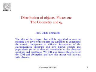 Distribution of objects, Fluxes etc The Geometry and q 0