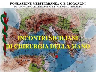 FONDAZIONE MEDITERRANEA G.B. MORGAGNI PER LO SVILUPPO DELLE TECNOLOGIE IN MEDICINA E CHIRURGIA