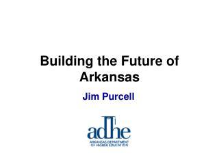 Building the Future of Arkansas