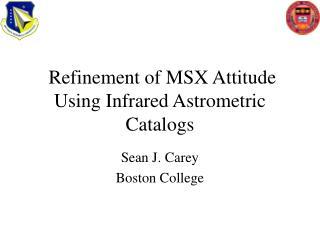 Refinement of MSX Attitude Using Infrared Astrometric Catalogs