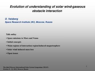 Evolution of understanding of solar wind-gaseous obstacle interaction O. Vaisberg Space Research Institute (IKI), Mosco