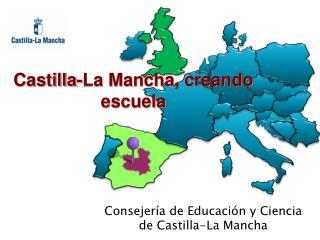 Castilla-La Mancha, creando escuela