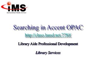 Searching in Accent OPAC http://claso.lausd.net:7780/