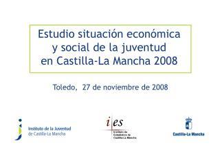Estudio situación económica  y social de la juventud  en Castilla-La Mancha 2008