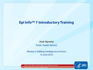 Epi Info™ 7 Introductory Training