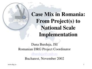 Case Mix in Romania:  From Project(s) to  National Scale  Implementation