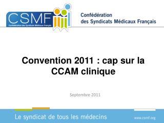 Convention 2011 : cap sur la CCAM clinique
