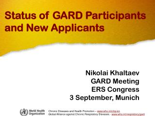 Nikolai Khaltaev GARD Meeting ERS Congress 3 September, Munich