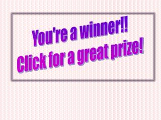 You're a winner!! Click for a great prize!