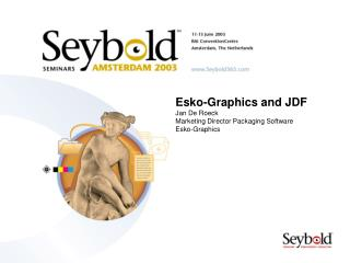 Esko-Graphics and JDF Jan De Roeck Marketing Director Packaging Software Esko-Graphics