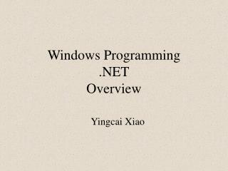 Windows Programming  .NET Overview