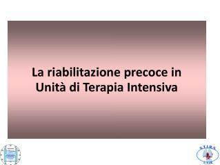 La riabilitazione precoce in  Unità di Terapia Intensiva