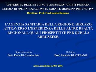 """UNIVERSITA' DEGLI STUDI """"G. d'ANNUNZIO""""  CHIETI-PESCARA SCUOLA DI SPECIALIZZAZIONE IN IGIENE E MEDICINA PREVENTIVA Dire"""