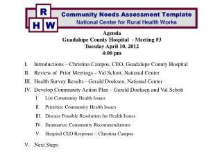 Agenda Guadalupe County Hospital  - Meeting #3 Tuesday April 10, 2012 4:00 pm Introductions – Christina Campos, CEO, Gu