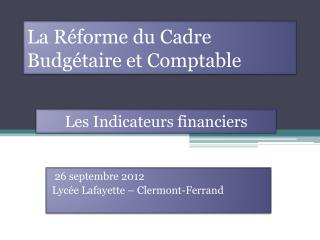 La Réforme du Cadre Budgétaire et Comptable