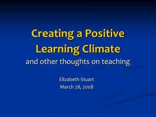 Creating a Positive Learning Climate  and other thoughts on teaching