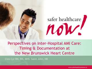 Perspectives on Inter-Hospital AMI Care: Timing & Documentation at the New Brunswick Heart Centre