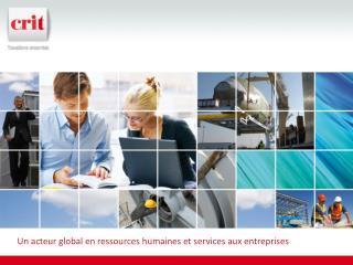 Un acteur global en ressources humaines et services aux  entreprises