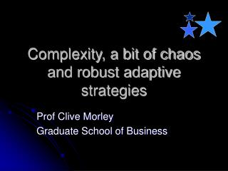 Complexity, a bit of chaos and robust adaptive strategies