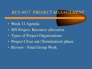 BUS 4017  PROJECT MANAGEMENT
