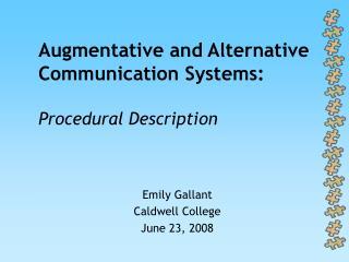 Augmentative and Alternative Communication Systems:  Procedural Description