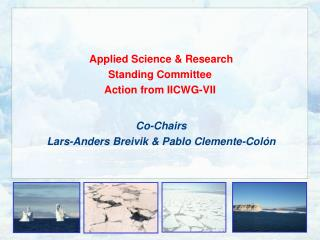 Applied Science & Research Standing Committee Action from IICWG-VII