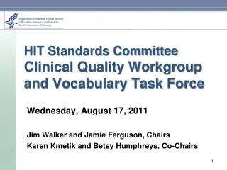 HIT Standards Committee Clinical Quality Workgroup and Vocabulary Task Force