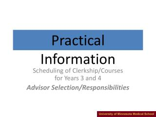 Scheduling of Clerkship/Courses                 for Years 3 and 4 Advisor Selection/Responsibilities