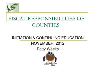 FISCAL RESPONSIBILITIES OF COUNTIES
