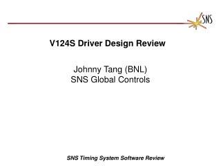 V124S Driver Design Review