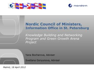 Nordic Council of Ministers, Information Office in St. Petersburg Knowledge Building and Networking Program and Green G