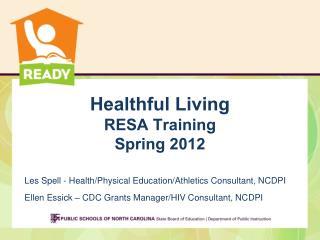 Healthful Living  RESA Training Spring 2012