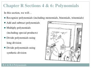 Chapter R Sections 4 & 6: Polynomials