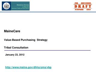 MaineCare Value-Based Purchasing  Strategy Tribal Consultation