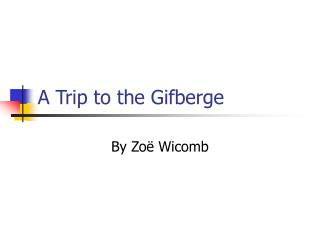 A Trip to the Gifberge