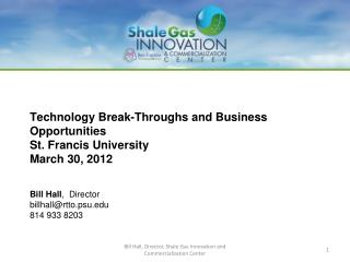 Technology  Break-Throughs and Business Opportunities St.  Francis University March  30, 2012