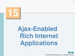Ajax-Enabled Rich Internet Applications