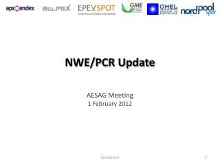 NWE/PCR Update AESAG Meeting 1 February 2012