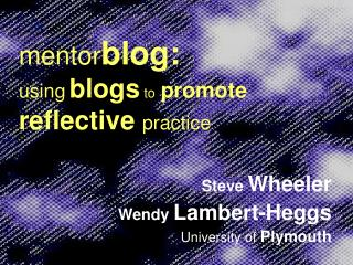 mentor blog: using blogs  to promote reflective  practice