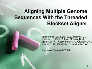 Aligning Multiple Genome Sequences With the Threaded Blockset Aligner