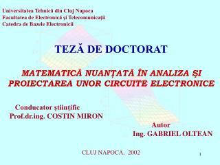 Universitatea Tehnic ă din Cluj Napoca Facultatea de Electronică şi Telecomunicaţii Catedra de Bazele Electronicii