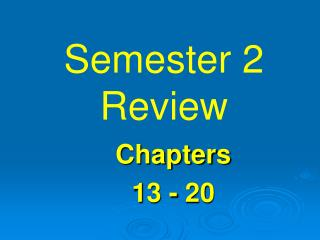 Semester 2 Review