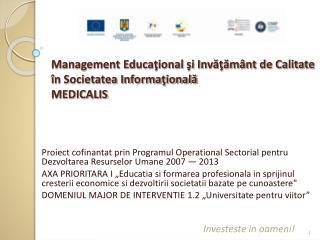 Management Educaţional şi Invăţământ de Calitate în Societatea Informaţională MEDICALIS