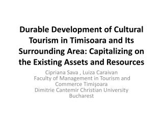 Durable Development of Cultural Tourism in Timisoara and Its Surrounding Area: Capitalizing on the Existing Assets and