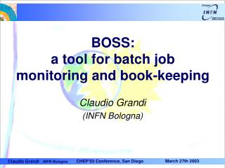 BOSS: a tool for batch job monitoring and book-keeping