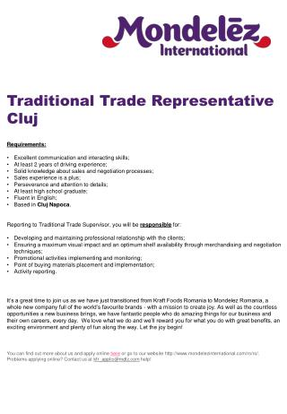 Traditional Trade Representative  Cluj Requirements:  Excellent communication and interacting skills;  At least 2 years