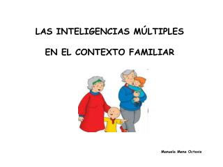 LAS INTELIGENCIAS MÚLTIPLES  EN EL CONTEXTO FAMILIAR