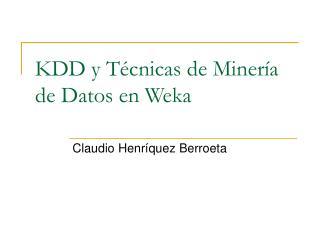 KDD y Técnicas de Minería de Datos en Weka